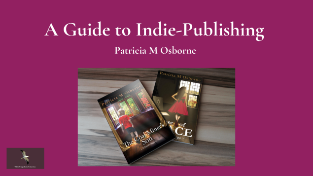 A Guide to Indie-Publishing Patricia M Osborne